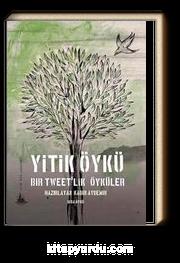 Yitik Öykü & Bir Tweet'lik Öyküler