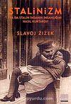 Stalinizm ya da Stalin İnsanın İnsanlığını Nasıl Kurtardı?
