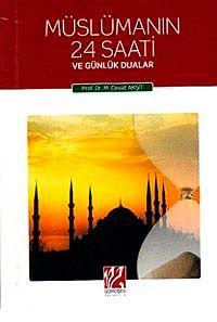 Müslümanın 24 Saati ve Günlük Dualar