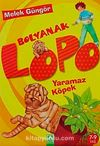 Bolyanak Lopo / Yaramaz Köpek