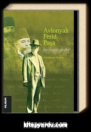 Avlonyalı Ferid Paşa & Bir Ömür Devlet