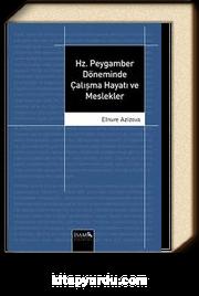 Hz Peygamber Doneminde Calisma Hayati Ve Meslekler Elnure