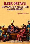 Osmanlı'da Milletler ve Diplomasi & Seçme Eserler III