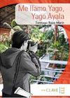 Me llamo Yago, Yago Ayala (A1-A2) Coleccion Yago Ayala (İspanyolca Okuma Kitabı)
