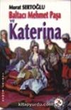 Baltacı Mehmet Paşa ve Katerina Cilt 1