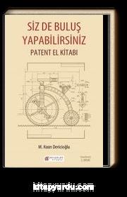 Siz De Buluş Yapabilirsiniz & Patent El Kitabı
