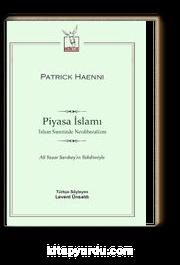 Piyasa İslamı & İslam Suretinde Neoliberalizm