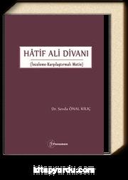 HÂTİF ALİ DİVANI (İnceleme-Karşılaştırmalı Metin)