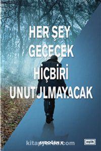 Her Şey Geçecek Hiçbiri Unutulmayacak - Aydoğan K pdf epub