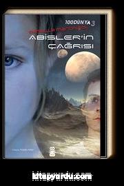 Abisler'in Çağrısı / 100 Dünya 3. Kitap