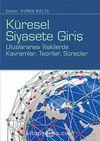 Küresel Siyasete Giriş & Uluslararası İlişkilerde Kavramlar Teoriler Süreçler