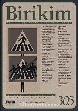 Birikim / Sayı:305 Yıl:2014 / Aylık Sosyalist Kültür Dergisi