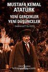 Mustafa Kemal Atatürk & Yeni Gerçekler Yeni Düşünceler