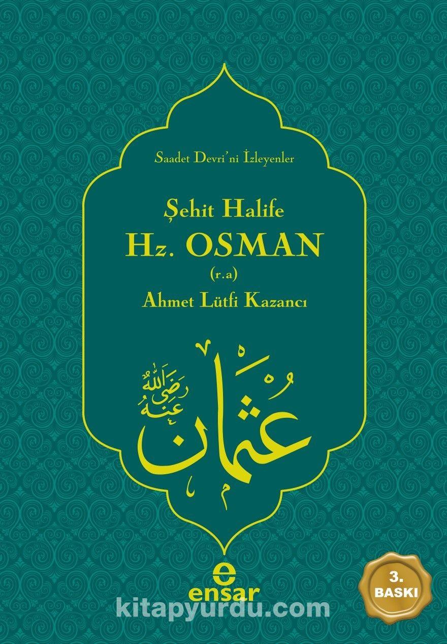 Şehit Halife Emirü'l-Mü'minin Hz. Osman (r.a.)Saadet Devri'ni İsteyenler - Prof. Dr. Ahmet Lütfi Kazancı pdf epub