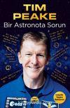 Bir Astronota Sorun : Uzayda Yaşam Rehberim
