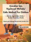 Çocuklar İçin Viyolonsel Metodu / Cello Method For Children
