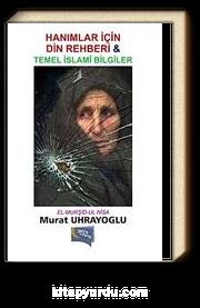 Hanımlar İçin Din Rehberi -Temel İslami Bilgiler