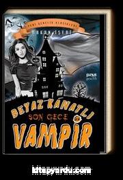 Beyaz Kanatlı Vampir 8 / Son Gece
