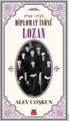 1922-1923 Diplomat İnönü & Lozan