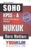 2015 SOHO KPSS A Kurum Sınavlarına Hazırlık Hukuk Ders Notları