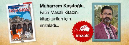 Fatih Masalı. Muharrem Kaşıtoğlu, Kitapkurtları için Sınırlı Sayıda İmzaladı.