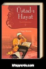 Üstad-ı Hayat / Tarih Bahisleri -I