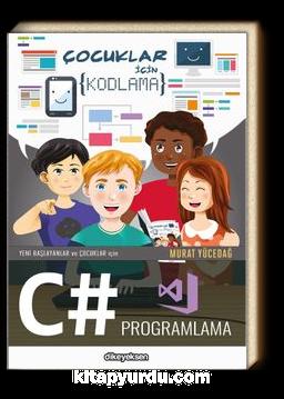 Yeni Başlayanlar ve Çocuklar İçin C# Programlama
