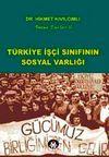 Türkiye İşçi Sınıfının Sosyal Varlığı
