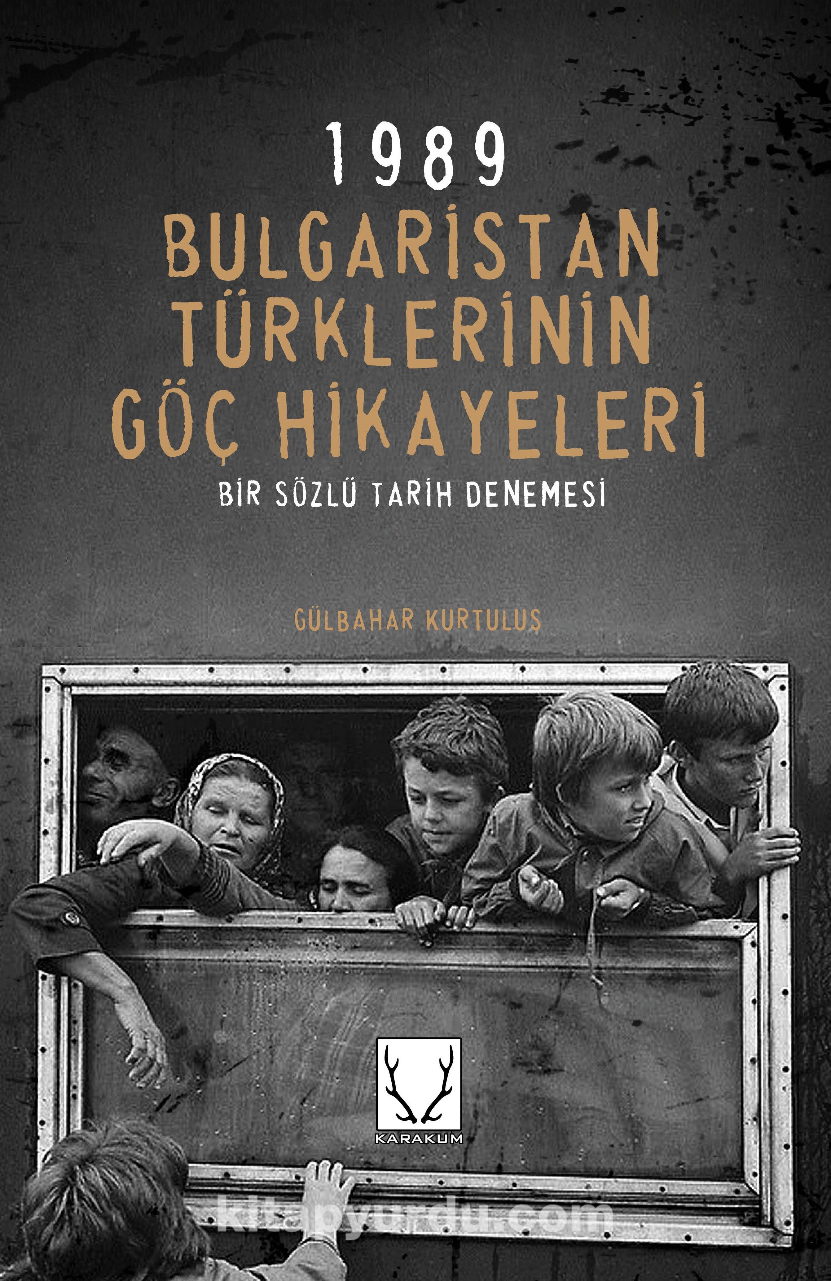 1989 Bulgaristan Türklerinin Göç Hikayeleri - Gülbahar Kurtuluş pdf epub
