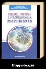 Tamamı Çözümlü Antrenmanlarla Matematik
