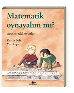 Matematik Oynayalım Mı? / Yaratıcı Zeka Oyunları