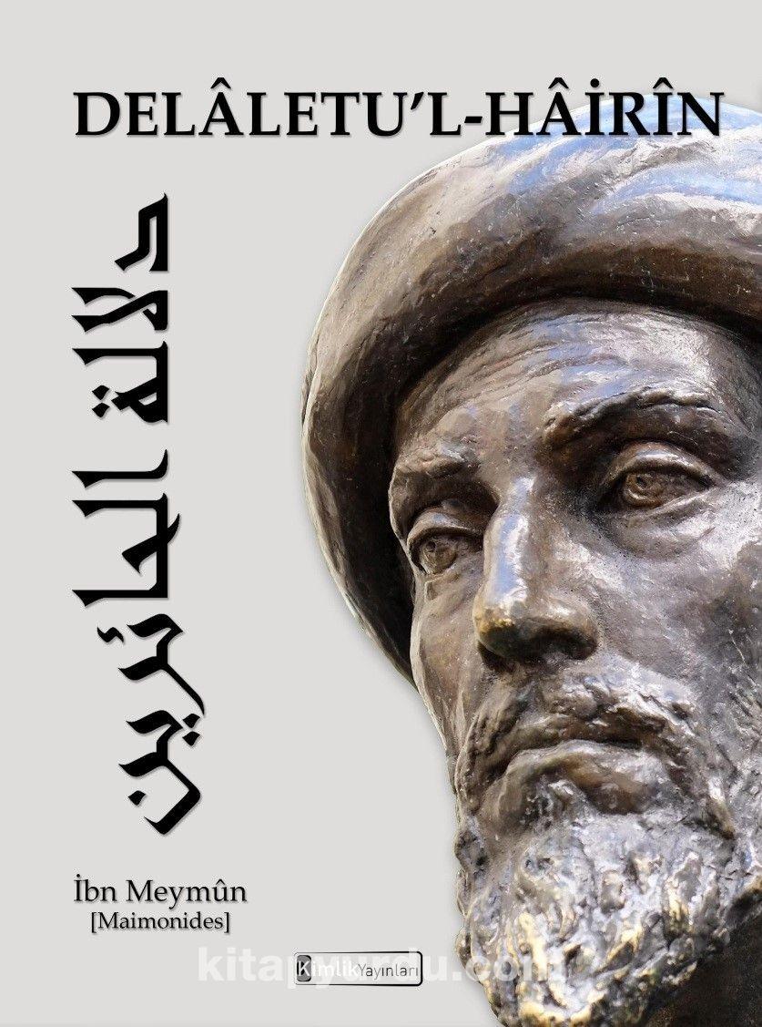 Delaletu'l-Hairin (Şaşkınlar İçin Rehber) - İbn Meymun (Maimonides) pdf epub