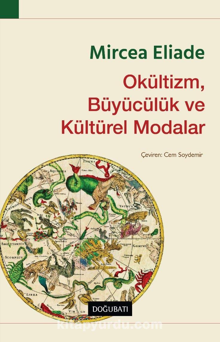Okültizm, Büyücülük ve Kültürel Modalar - Mircea Eliade pdf epub