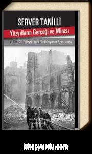 Yüzyılların Gerçeği ve Mirası & VI. Cilt 20. Yüzyıl: Yeni Bir Dünyanın Aranışında