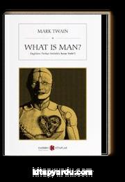 What is Man? (İngilizce-Türkçe Sözlüklü İnsan Nedir?)