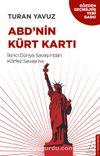 ABD'nin Kürt Kartı & İkinci Dünya Savaşı'ndan Körfez Savaşı'na