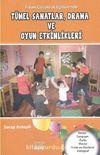 Erken Çocukluk Eğitiminde Tümel Sanatlar, Drama ve Oyun Etkinlikleri
