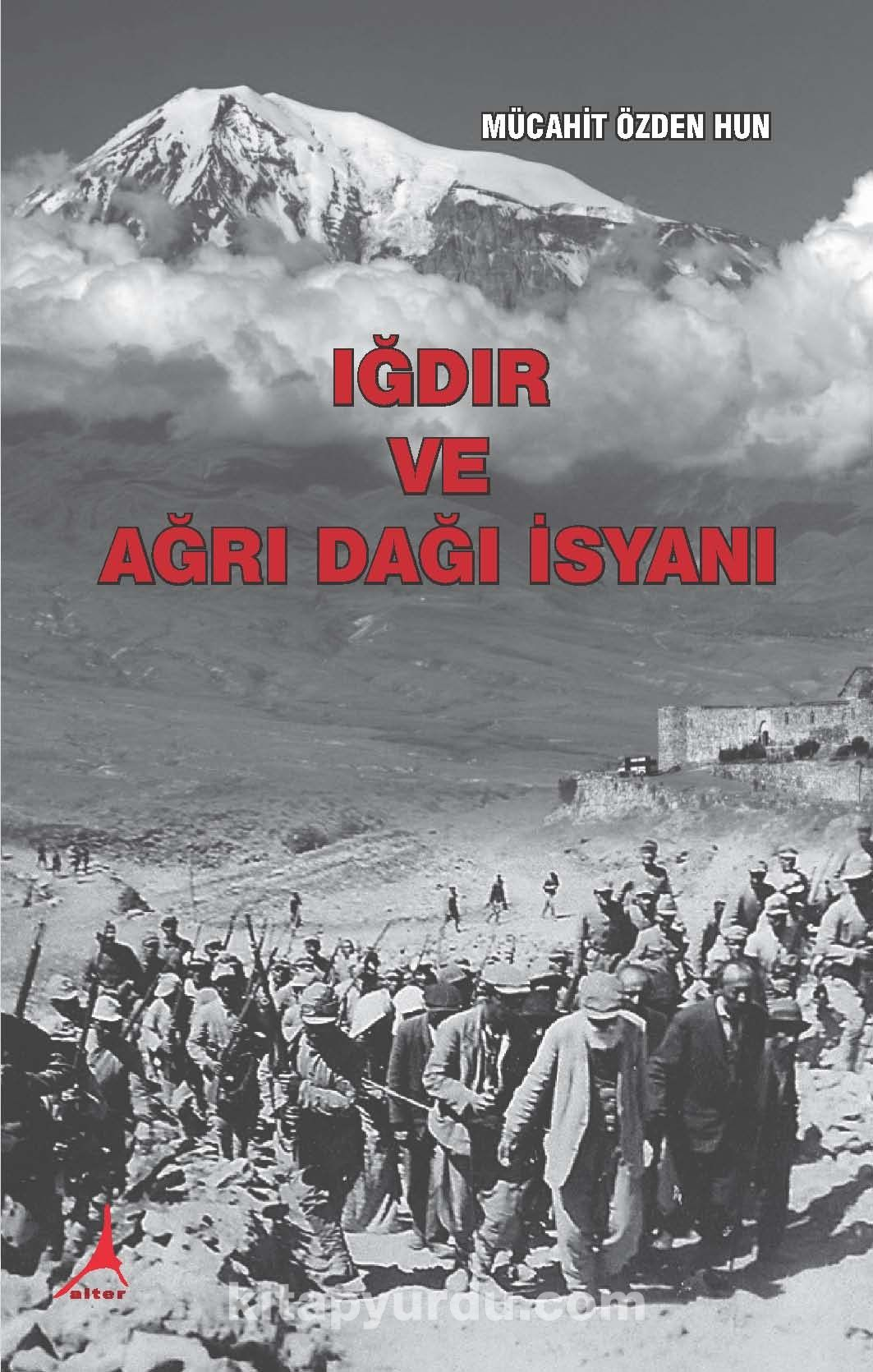 Iğdır ve Ağrı Dağı İsyanı - Mücahit Özden Hun pdf epub