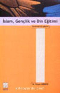 İslam, Gençlik ve Din Eğitimi