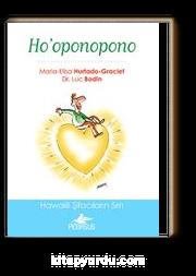 Ho'oponopono: Hawaiili Şifacıların Sırrı