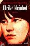 Ulrike Meinhof & Üzgün Olmaktansa Öfkeli Olmayı Yeğlerim