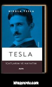 Tesla & İcatlarım ve Hayatım