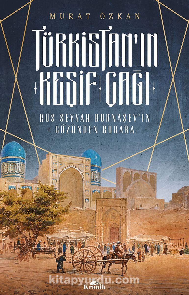 Türkistan'ın Keşif ÇağıRus Seyyah Burnaşev'in Gözünden Buhara - Murat Özkan pdf epub