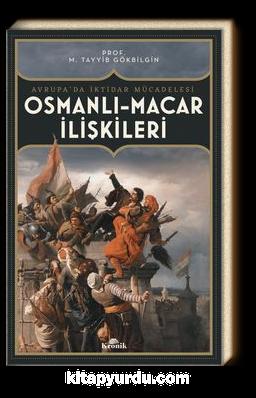 Osmanlı-Macar İlişkileri & Avrupa'da İktidar Mücadelesi