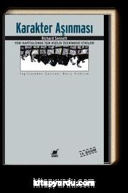 Karakter Aşınması / Yeni Kapitalizmde İşin Kişilik Üzerindeki Etkileri