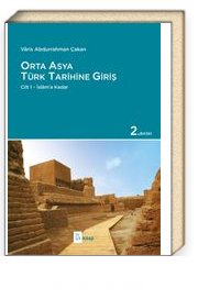 Orta Asya Türk Tarihine Giriş Cilt 1 - İslam'a Kadar