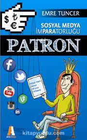 Patron & Sosyal Medya İmparatorluğu