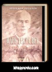 Rauf Yekta Bey Neyzen-Müzikolog-Bestekar