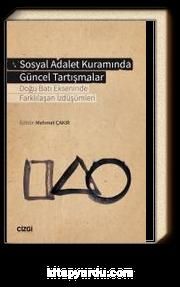 Sosyal Adalet Kuramında Güncel Tartışmalar & Doğu Batı Ekseninde Farklılaşan İzdüşümleri