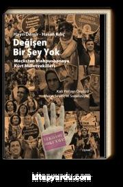Değişen Bir Şey Yok & Meclisten Mahpushaneye  Kürt Milletvekilleri